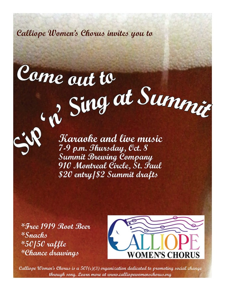 Sip 'n' Sing at Summit  Thursday, Oct. 8 Doors at 6:30 p.m., music 7-9 p.m.  Summit Brewing Company Rathskeller 910 Montreal Circle, St. Paul